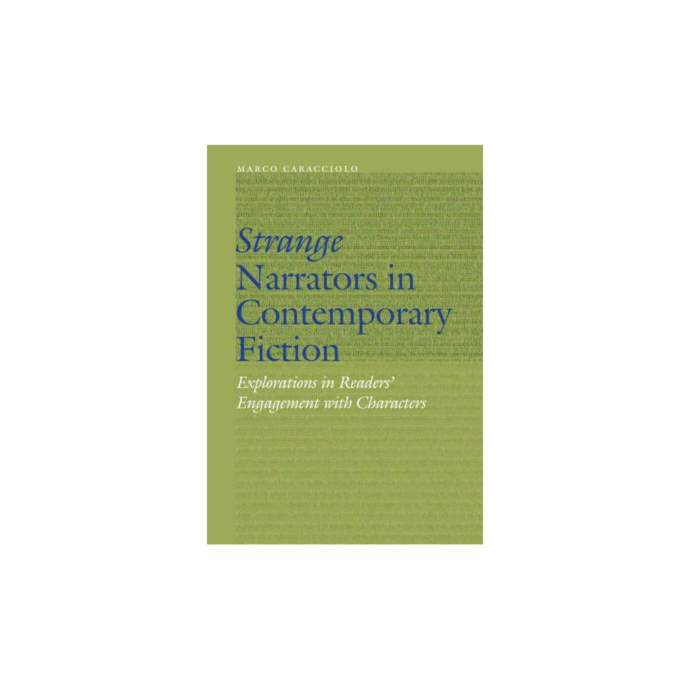 Strange Narrators in Contemporary Fiction : Explorations in Readers' Engagement With Characters