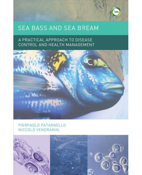 Sea Bass and Sea Bream : A Practical Approach to Disease Control and Health Management -  (Hardcover) - image 1 of 1