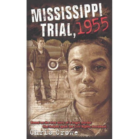 Mississippi Trial, 1955 - by  Chris Crowe (Hardcover) - image 1 of 1
