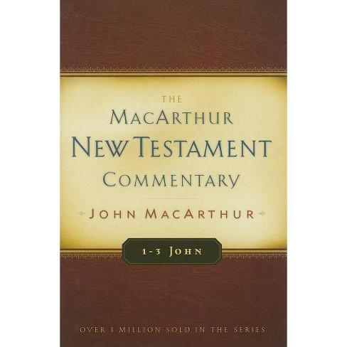 1-3 John: MacArthur New Testament Commentary - by  John MacArthur (Hardcover) - image 1 of 1