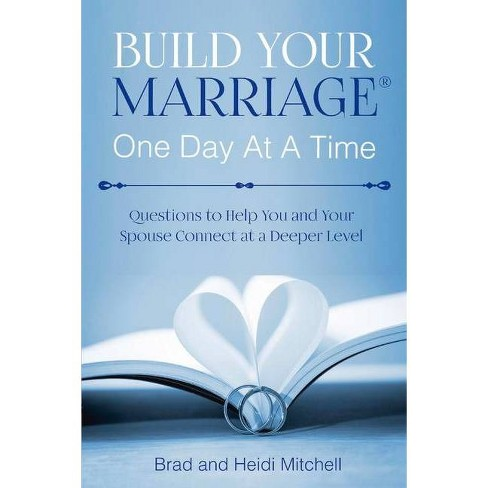 Build Your Marriage One Day at a Time - by  Brad Mitchell & Heidi Mitchell (Paperback) - image 1 of 1