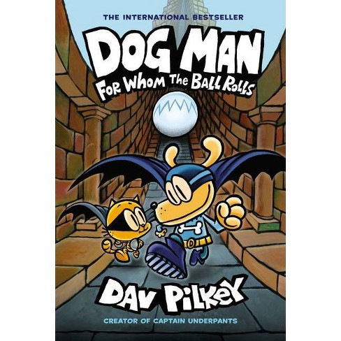 For Whom the Ball Rolls -  (Dog Man) by Dav Pilkey (Hardcover) - image 1 of 1