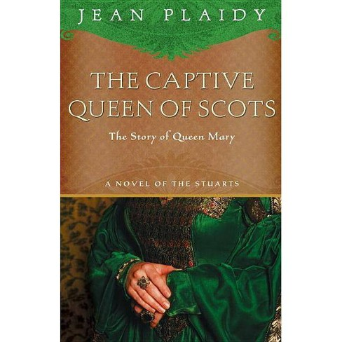The Captive Queen of Scots - (Novel of the Stuarts) by  Jean Plaidy (Paperback) - image 1 of 1