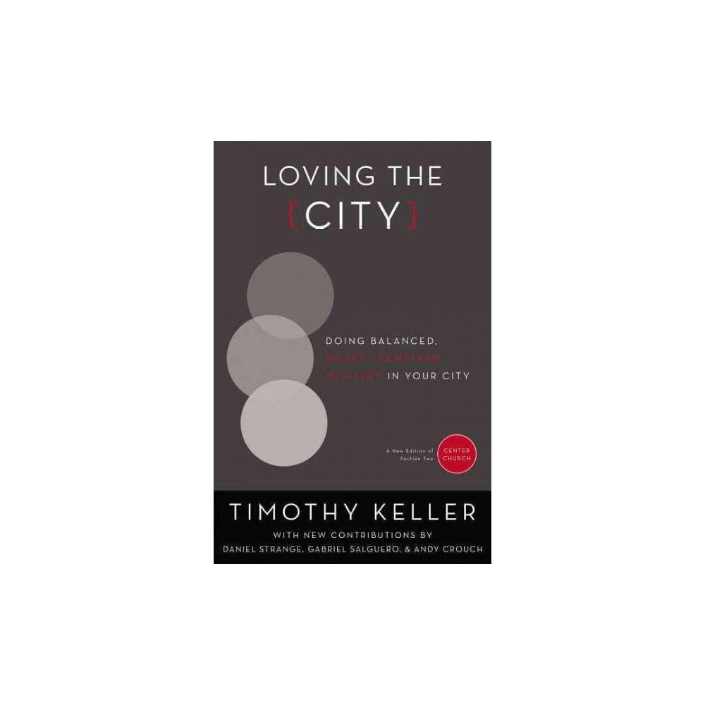 Loving the City : Doing Balanced, Gospel-Centered Ministry in Your City (Paperback) (Timothy Keller)