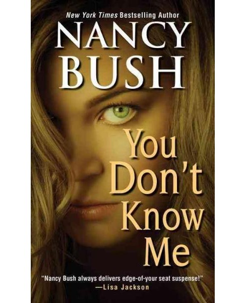 You Don't Know Me (Paperback) By Nancy Bush - image 1 of 1