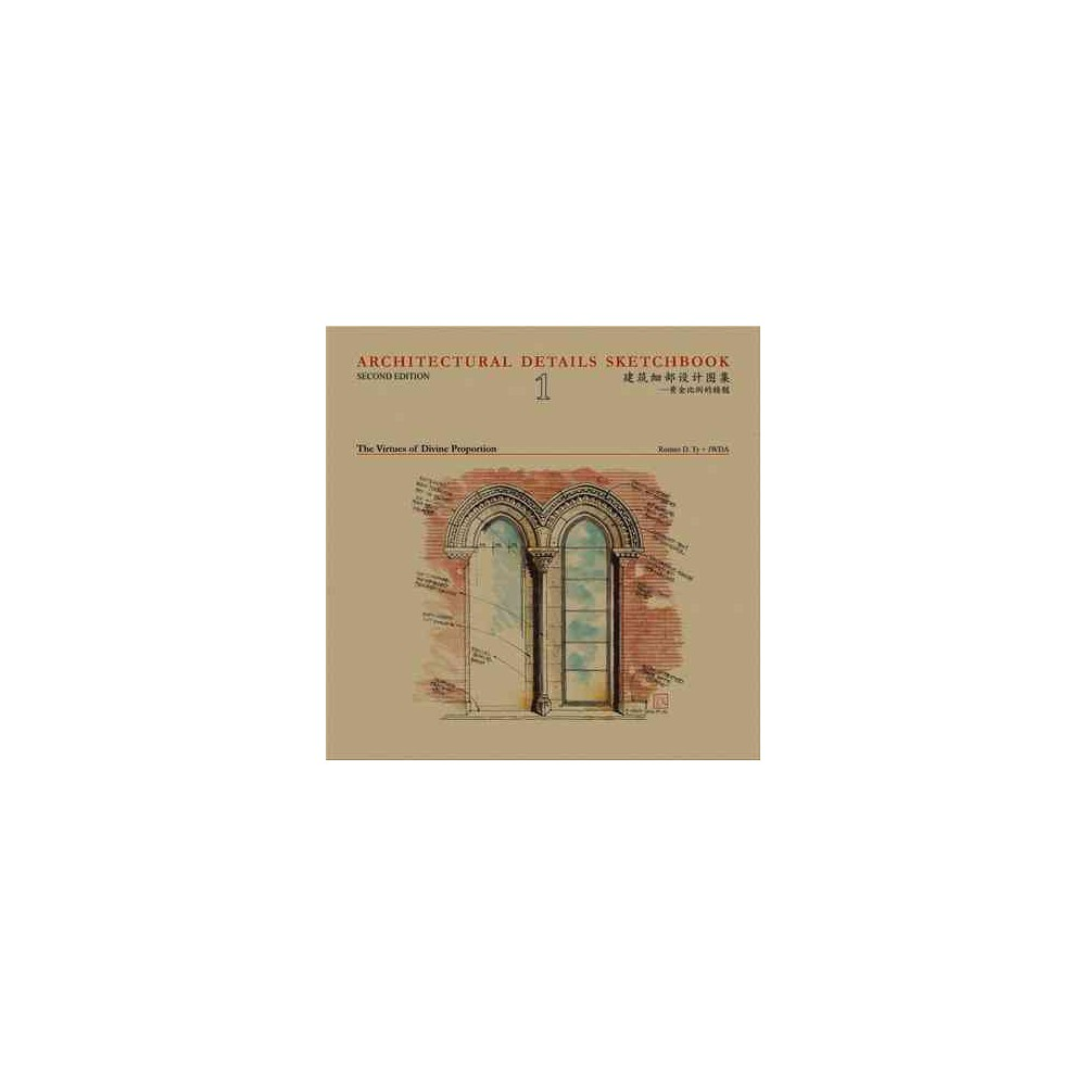 Architectural Details Sketchbook : The Virtues of Divine Proportion (Bilingual) (Hardcover) (Romeo D.