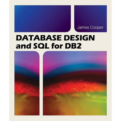 Database Design and SQL for DB2 - by  James Cooper (Paperback) - image 1 of 1