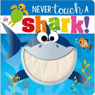 Never Touch a Shark - by Stuart Lynch (Board Book)