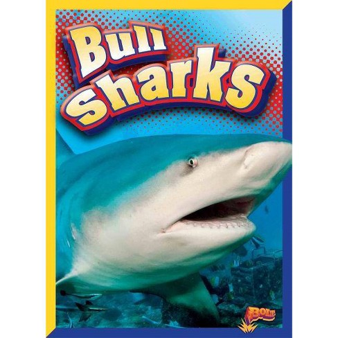 Bull Sharks - (Swimming with Sharks) by  Christine Thomas Alderman (Paperback) - image 1 of 1