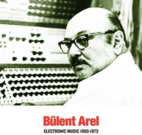 Bulent Arel - Electronic Music 1960-1973 (Vinyl) - image 1 of 1