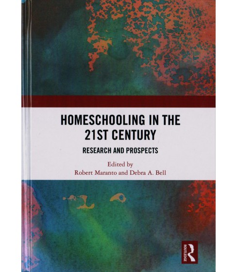 Homeschooling in the 21st Century : Research and Prospects -  (Hardcover) - image 1 of 1