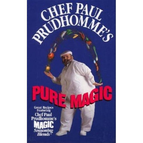 Chef Paul Prudhomme's Pure Magic - (Hardcover) - image 1 of 1
