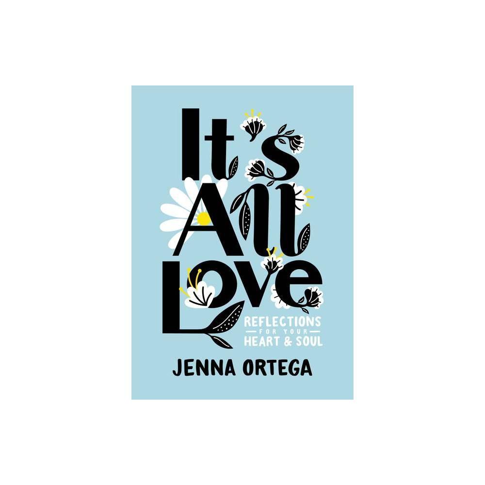 It S All Love By Jenna Ortega Hardcover