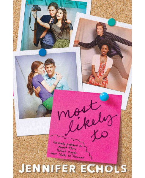 Most Likely to : Biggest Flirts / Perfect Couple / Most Likely to Succeed (Paperback) (Jennifer Echols) - image 1 of 1