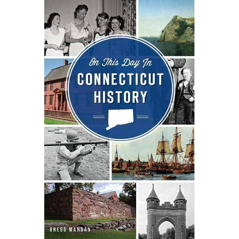On This Day in Connecticut History - by  Gregg Mangan (Hardcover) - image 1 of 1