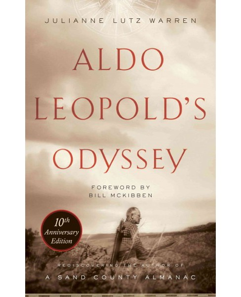 Aldo Leopold's Odyssey : Rediscovering the Author of a Sand County Almanac (Anniversary) (Paperback) - image 1 of 1