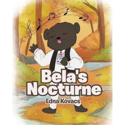 Bela's Nocturne - by  Edna Kovacs (Paperback) - image 1 of 1