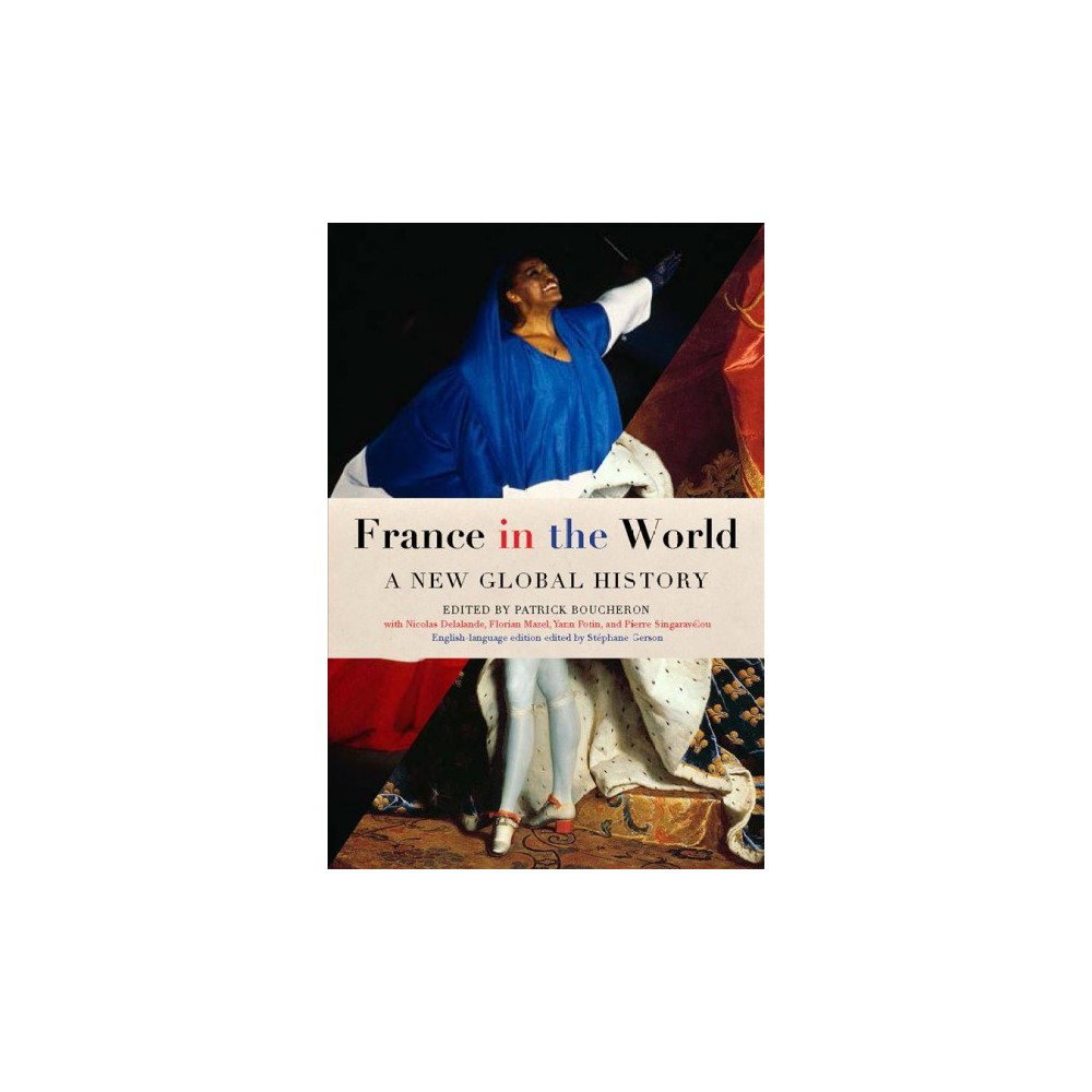 France in the World : A New Global History - (Paperback)