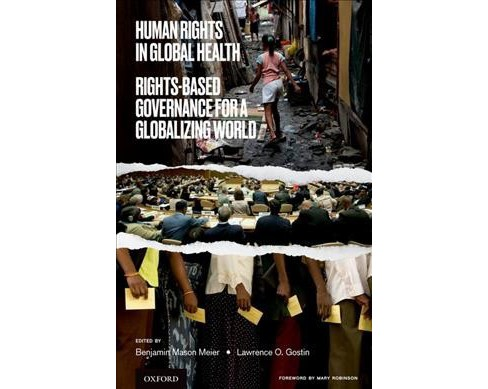 Human Rights in Global Health : Rights-Based Governance for a Globalizing World -  (Paperback) - image 1 of 1