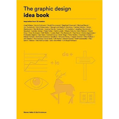 The Graphic Design Idea Book - by  Steven Heller & Gail Anderson (Paperback)