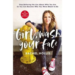 Girl, Wash Your Face by Rachel Hollis (Hardcover)