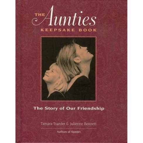 The Aunties Keepsake Book - by  Tamara Traeder & Julienne Bennett (Hardcover) - image 1 of 1
