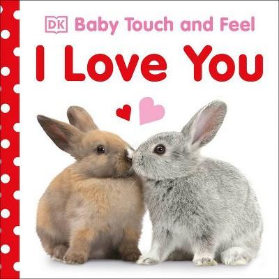 I Love You (Board Book)(Dawn Sirett)