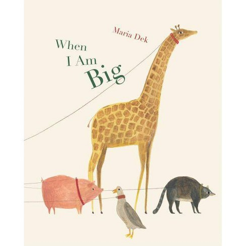 When I Am Big (a Counting Book from 1 to 25) - by  Maria Dek (Hardcover) - image 1 of 1
