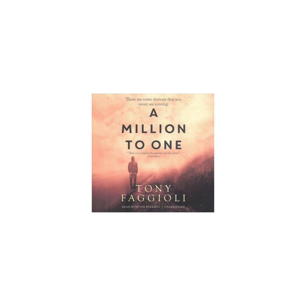 Million to One (Unabridged) (CD/Spoken Word) (Tony Faggioli)