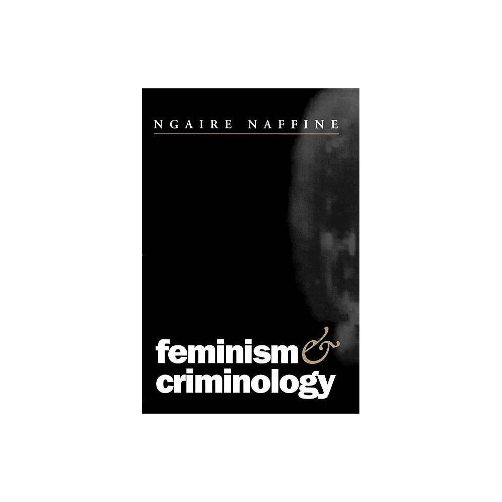 Feminism And Criminology By Ngaire Naffine Paperback