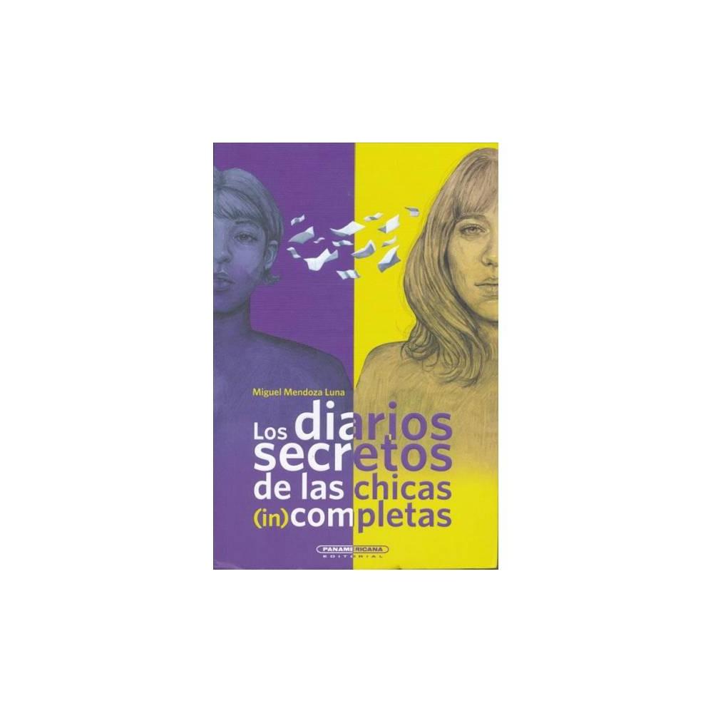 Los diarios secretos de las chicas (in) completas / The Secret Diaries of Incomplete Girls - (Paperback)