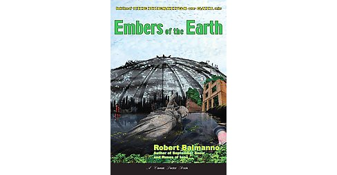 Embers of the Earth (Paperback) (Robert Balmanno) - image 1 of 1