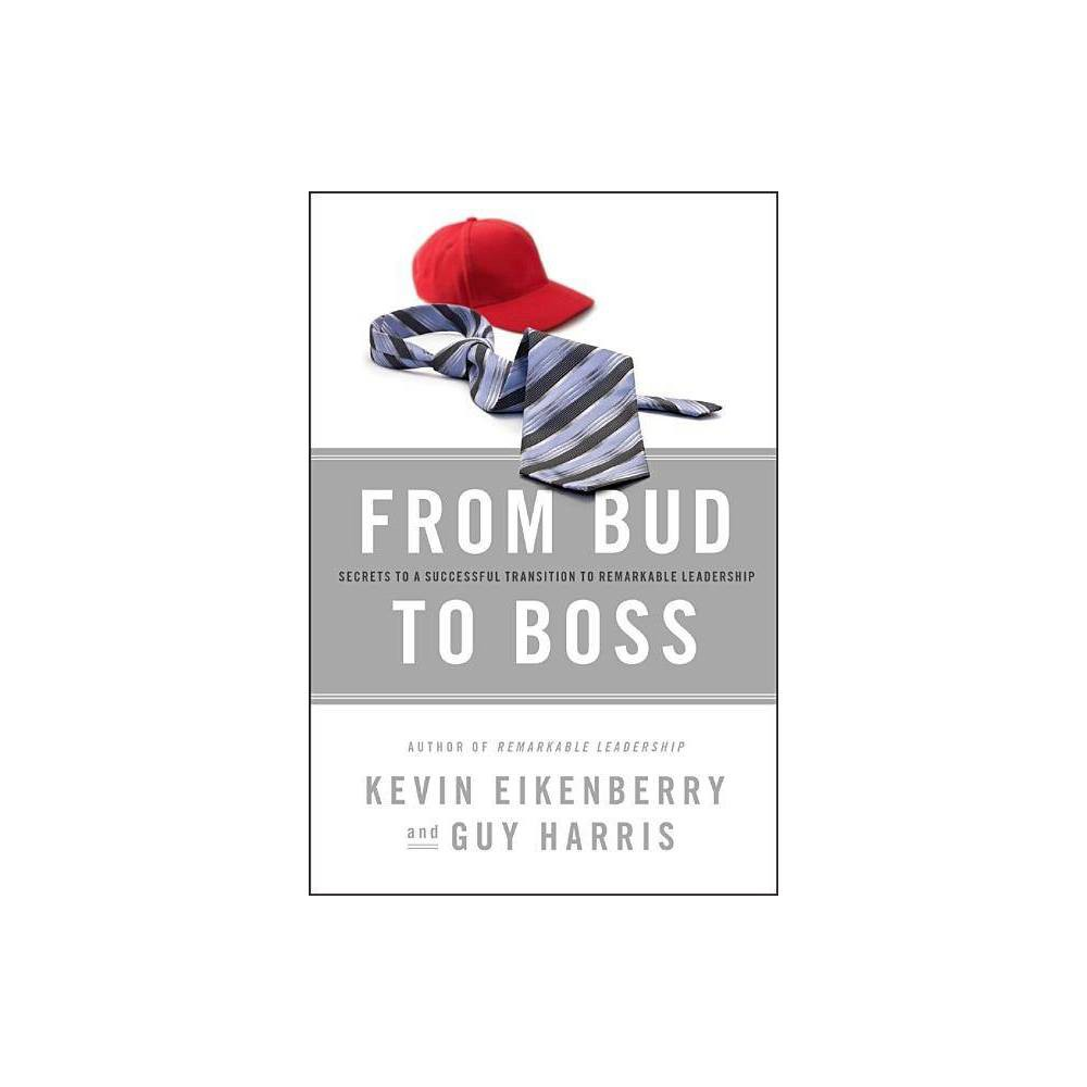 From Bud To Boss By Kevin Eikenberry Guy Harris Hardcover