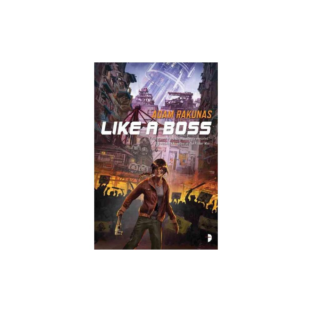 Like a Boss (Paperback) (Adam Rakunas)