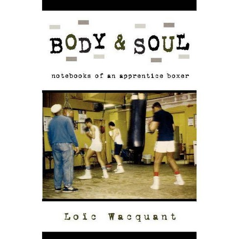 Body & Soul - by  Loic Wacquant (Paperback) - image 1 of 1