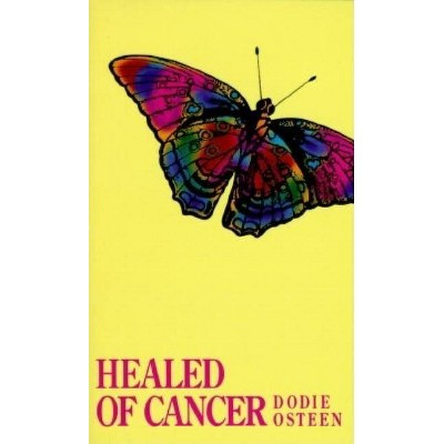Healed of Cancer - by  Dodie Osteen & D Osteen (Paperback)