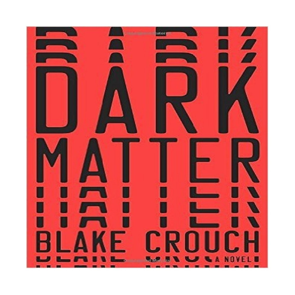 Dark Matter (Hardcover) by Blake Crouch