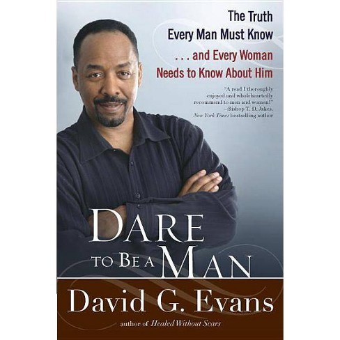 Dare to Be a Man - by  David G Evans (Paperback) - image 1 of 1