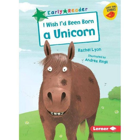 I Wish I'd Been Born a Unicorn - (Early Bird Readers -- Green (Early Bird Stories (Tm))) (Paperback) - image 1 of 1