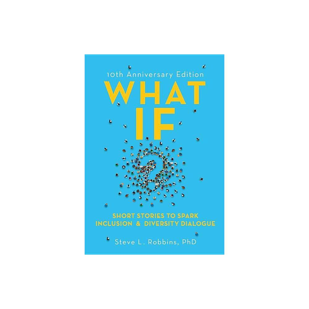 What If? - 10th Edition by Steve Robbins (Paperback) Compare