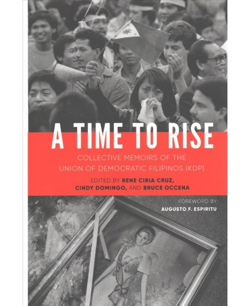 Time to Rise : Collective Memoirs of the Union of Democratic Filipinos (KDP) -  (Hardcover) - image 1 of 1