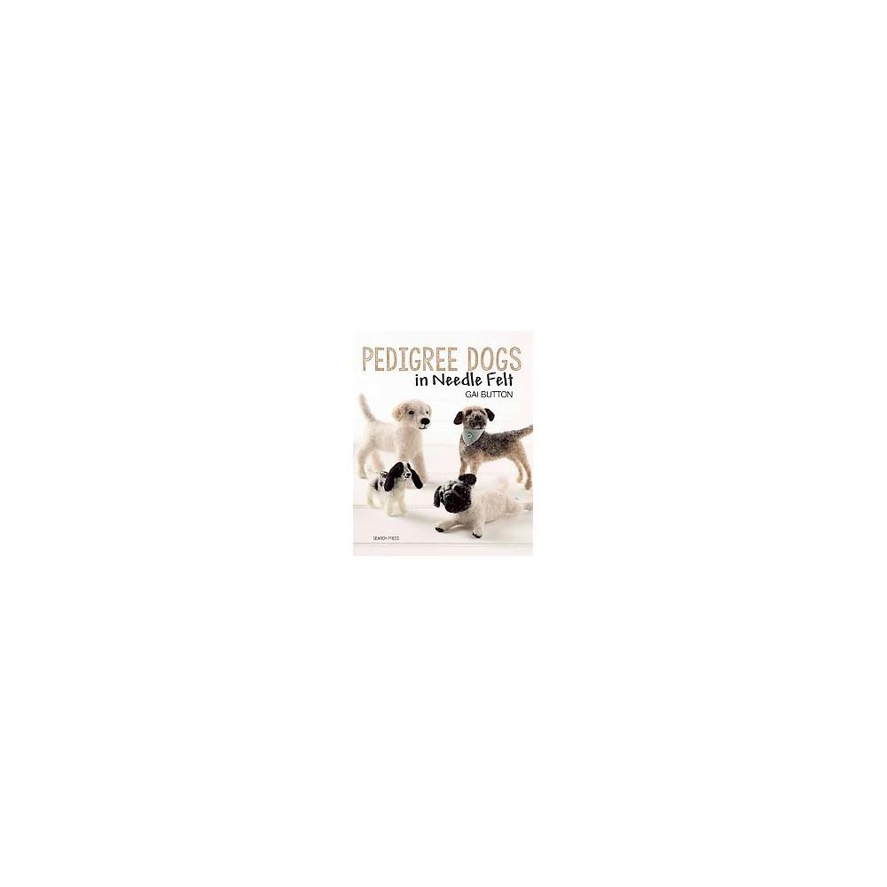 Pedigree Dogs in Needlefelt (Paperback)