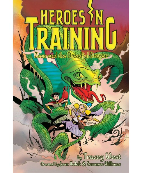 Zeus and the Dreadful Dragon -  (Heroes in Training) by Tracey West (Hardcover) - image 1 of 1