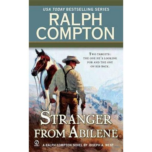 The Stranger from Abilene - (Ralph Compton Novels (Paperback)) by  Ralph Compton & Joseph a West - image 1 of 1