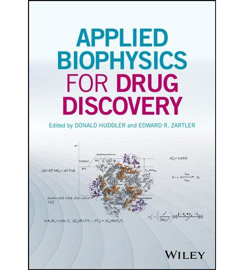 Applied Biophysics for Drug Discovery (Hardcover) (Donald Huddler & Edward E. Zartler) - image 1 of 1