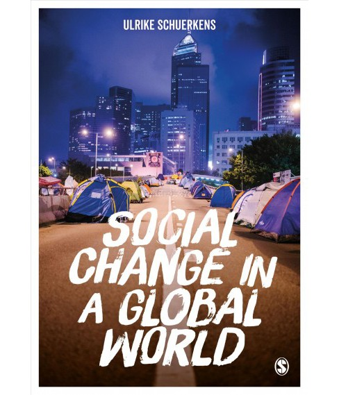 Social Changes in a Global World -  by Ulrike Schuerkens (Paperback) - image 1 of 1