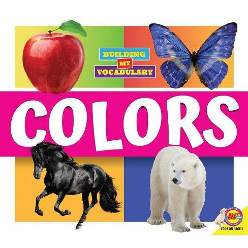 Colors - (Building My Vocabulary) by  Dayna Martin (Paperback) - image 1 of 1