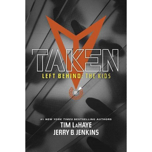 Taken - (Left Behind: The Kids Collection) by  Jerry B Jenkins & Tim LaHaye (Paperback) - image 1 of 1