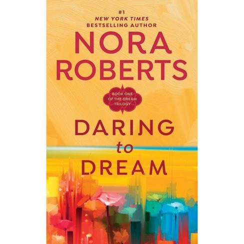 Daring to Dream - (Dream Trilogy (Paperback)) by  Nora Roberts (Paperback) - image 1 of 1