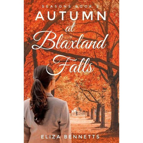 Autumn at Blaxland Falls - Seasons Book 2 - by  Eliza Bennetts (Paperback) - image 1 of 1